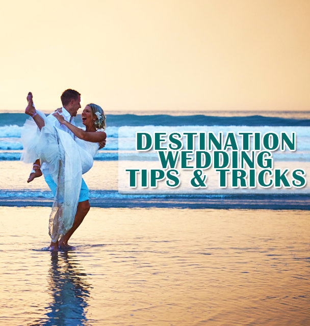 14 destination wedding tips and tricks
